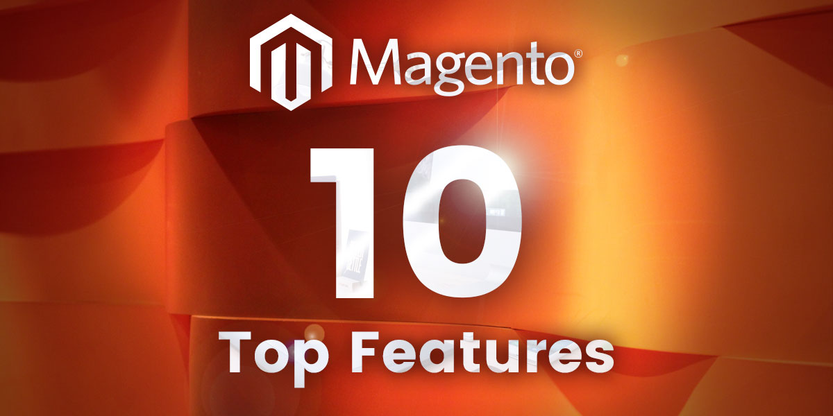 Top 10 Magento 2 Commerce Features